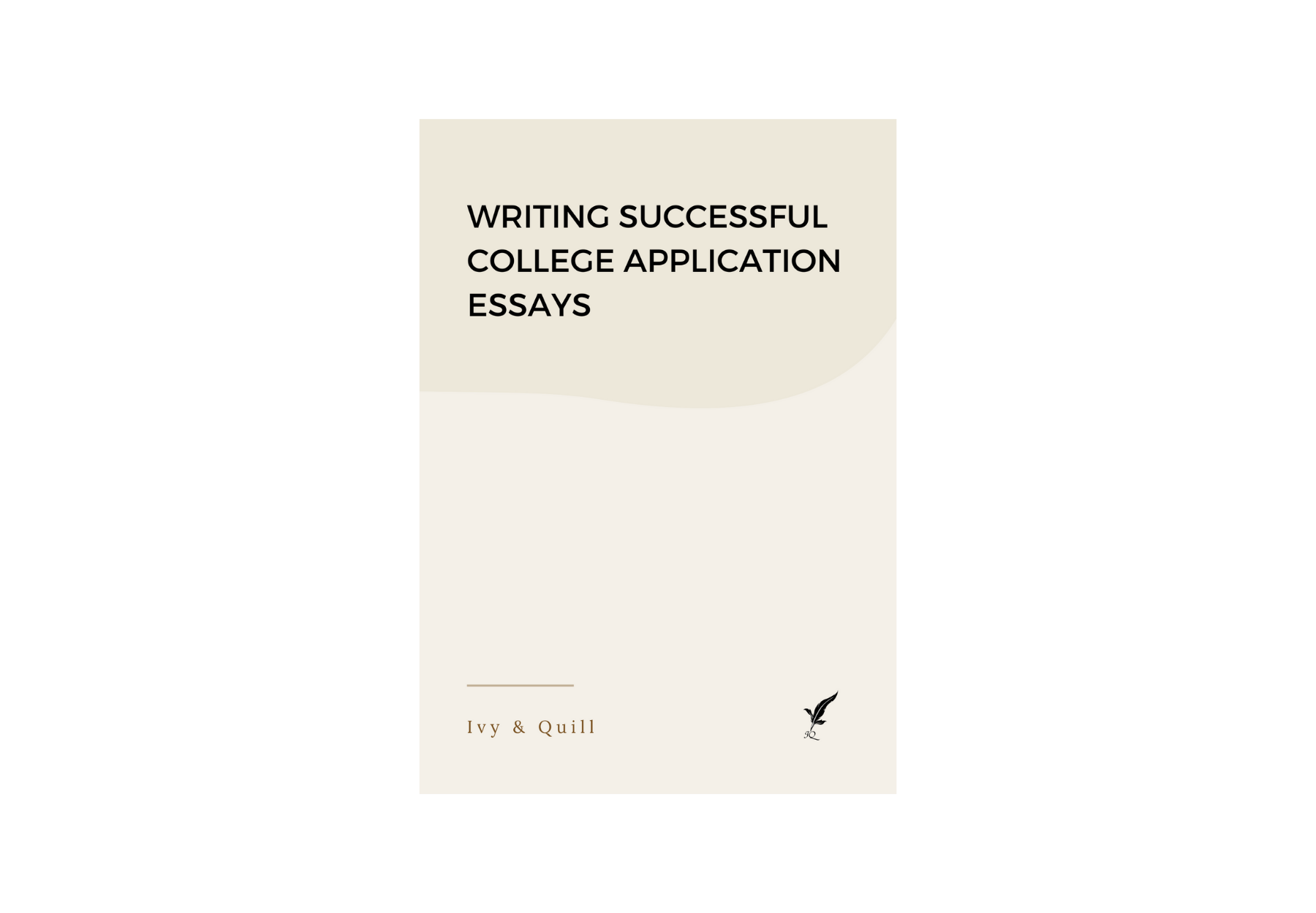 Ivy & Quill - Writing Successful College Application Essays